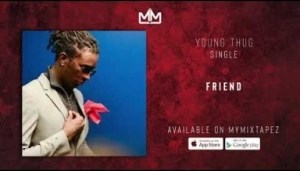 Young Thug - Friend (Official Audio)